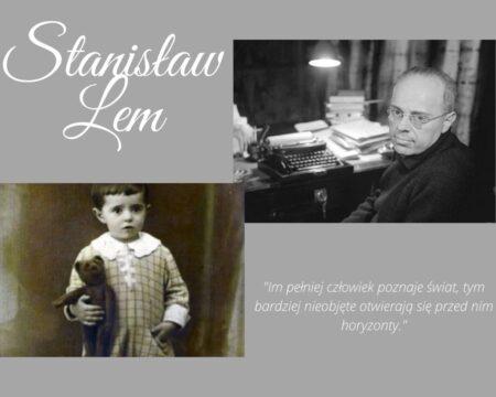 Stanisław Lem – człowiek, któryprzewidział przyszłość.